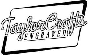 TAYLORCRAFTS ENGRAVED