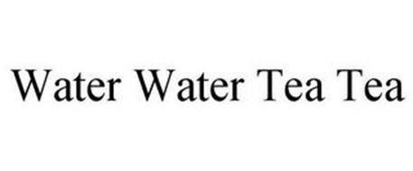 WATER WATER TEA TEA
