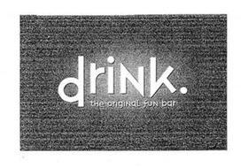 DRINK. THE ORIGINAL FUN BAR