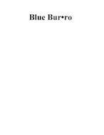BLUE BUR RO