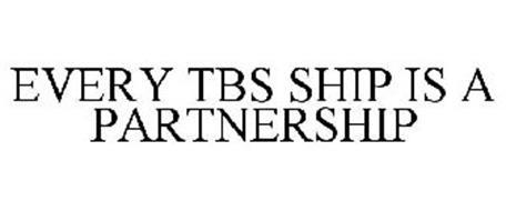 EVERY TBS SHIP IS A PARTNERSHIP
