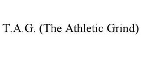 T.A.G. (THE ATHLETIC GRIND)