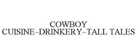COWBOY CUISINE-DRINKERY-TALL TALES