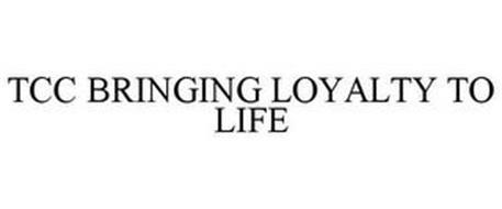 TCC BRINGING LOYALTY TO LIFE