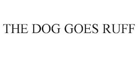 THE DOG GOES RUFF