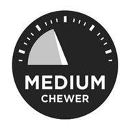 MEDIUM CHEWER