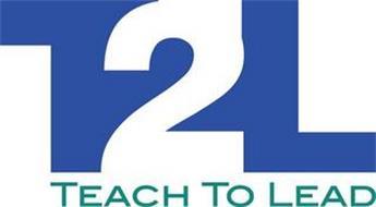 T2L TEACH TO LEAD