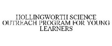 HOLLINGWORTH SCIENCE OUTREACH PROGRAM FOR YOUNG LEARNERS