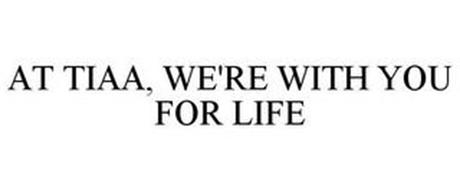 AT TIAA, WE'RE WITH YOU FOR LIFE
