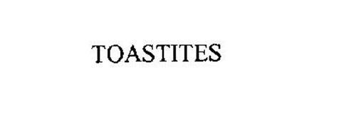 TOASTITES