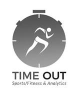 TIME OUT SPORTS/FITNESS & ANALYTICS