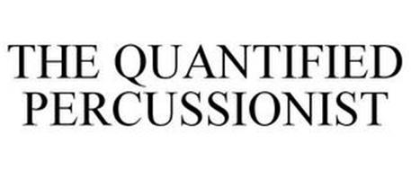 THE QUANTIFIED PERCUSSIONIST