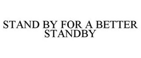 STAND BY FOR A BETTER STANDBY
