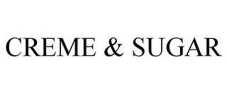 CREME & SUGAR
