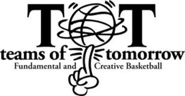 TOT TEAMS OF TOMORROW FUNDAMENTAL AND CREATIVE BASKETBALL