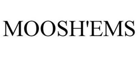 MOOSH'EMS