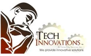 TECH INNOVATIONS & CONSULTING SERVICES INC. WE PROVIDE INNOVATIVE SOLUTIONS