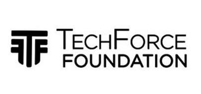 TECHFORCE FOUNDATION T F F