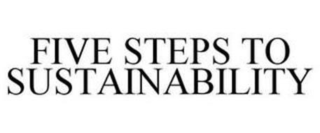 FIVE STEPS TO SUSTAINABILITY