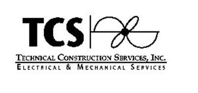 TCS TECHNICAL CONSTRUCTION SERVICES, INC. ELECTRICAL & MECHANICAL SERVICES