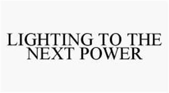 LIGHTING TO THE NEXT POWER