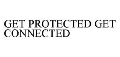 GET PROTECTED GET CONNECTED