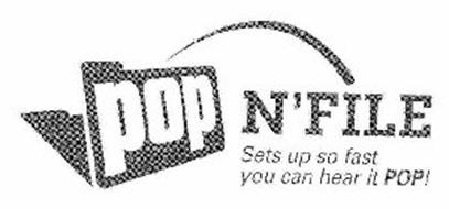 POP N' FILE SETS UP SO FAST YOU CAN HEAR IT POP!