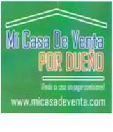 MI CASA DE VENTE POR DUENO VENDA SU CASA SIN PAGAR COMISIONES! WWW.MICASADEVENTA.COM