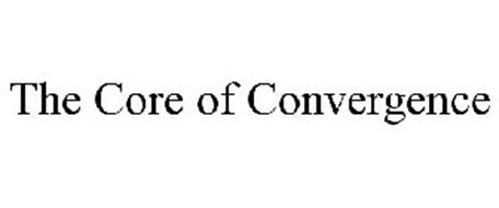 THE CORE OF CONVERGENCE