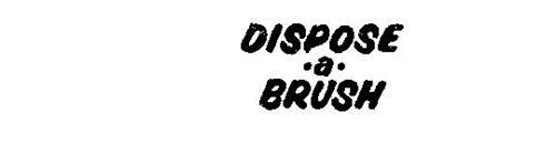 DISPOSE-A-BRUSH