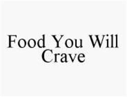 FOOD YOU WILL CRAVE