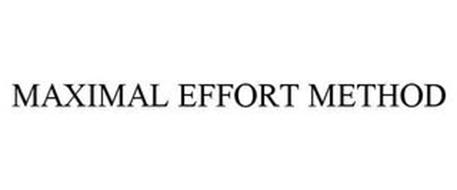 MAXIMAL EFFORT METHOD