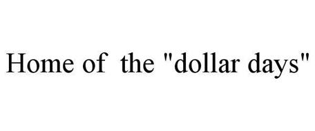 """HOME OF THE """"DOLLAR DAYS"""""""