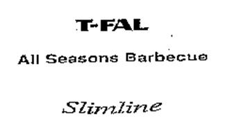 T-FAL ALL SEASONS BARBECUE SLIMLINE