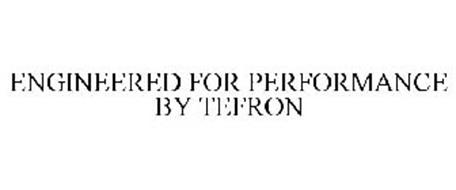 ENGINEERED FOR PERFORMANCE BY TEFRON