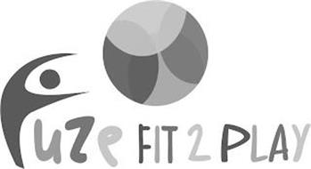 FUZE FIT 2 PLAY