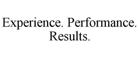 EXPERIENCE PERFORMANCE RESULTS