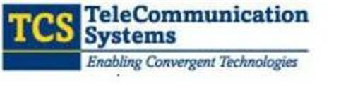 TCS TELECOMMUNICATION SYSTEMS ENABLING CONVERGENT TECHNOLOGIES
