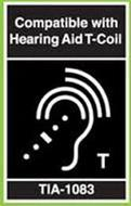 COMPATIBLE WITH HEARING AID T-COIL T TIA-1083