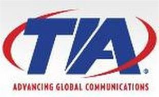 TIA ADVANCING GLOBAL COMMUNICATIONS