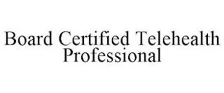 BOARD CERTIFIED TELEHEALTH PROFESSIONAL
