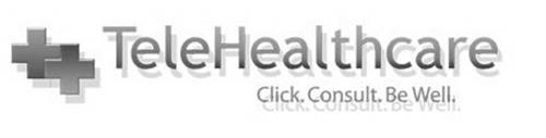 TELEHEALTHCARE CLICK. CONSULT. BE WELL.