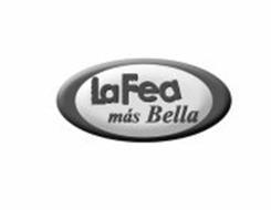 LA FEA MAS BELLA