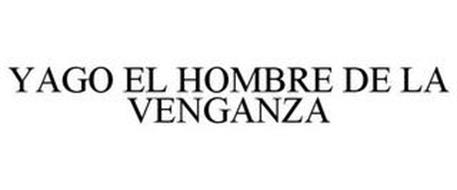 YAGO EL HOMBRE DE LA VENGANZA