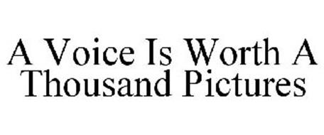A VOICE IS WORTH A THOUSAND PICTURES