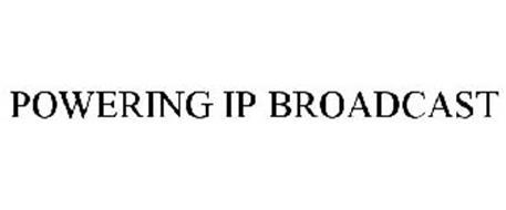 POWERING IP BROADCAST