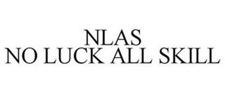NLAS NO LUCK ALL SKILL