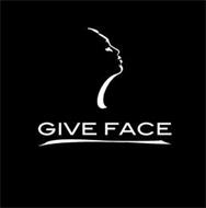 GIVE FACE