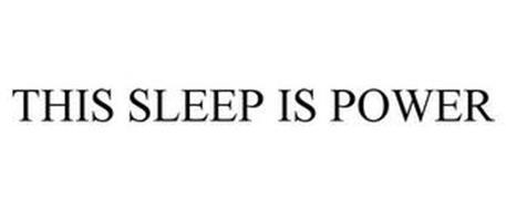 THIS SLEEP IS POWER