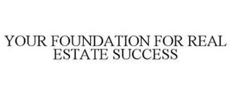 YOUR FOUNDATION FOR REAL ESTATE SUCCESS